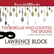 The Burglar Who Counted the Spoons: Bernie Rhodenbarr, Book 11 | [Lawrence Block]