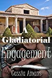 A Gladiatorial Engagement (Pompeii Passion Book 1)