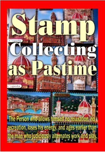 Stamp Collecting for Beginners, Advanced Collectors and Investors