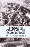 img - for Rennes le Chateau: The Road to Sion book / textbook / text book