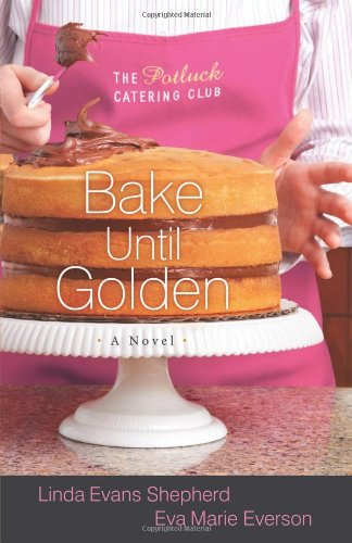 Image of Bake Until Golden: A Novel (The Potluck Catering Club)