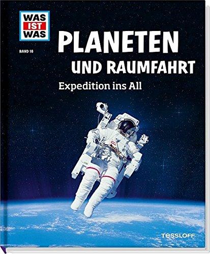 Planeten und Raumfahrt. Expedition ins All (WAS IST WAS Sachbuch, Band 16)