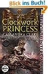 Clockwork Princess (The Infernal Devi...