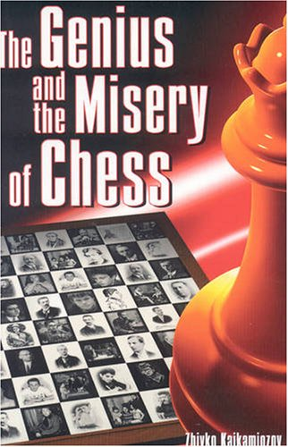 The Genius and the Misery of Chess