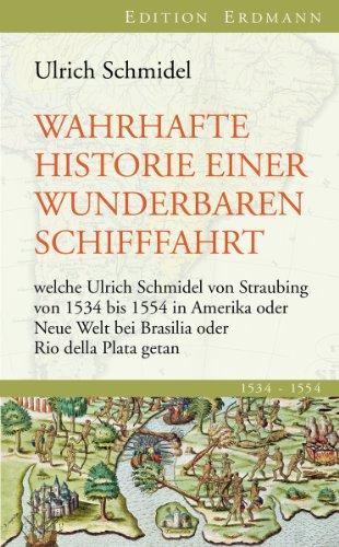 wahrhafte-historie-einer-wunderbaren-schifffahrt-welche-ulrich-schmidel-von-straubing-von-1534-bis-1