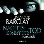 Nachts kommt der Tod | Linwood Barclay