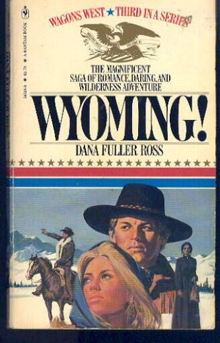 WYOMING! (Wagons West), DANA FULLER ROSS
