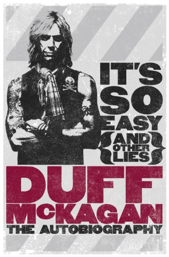 Duff McKagan - It's So Easy (and other lies): The Autobiography