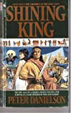 The Shining King (The Children of the Lion, Book 18) (0553561472) by Danielson, Peter