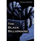 The Black Billionaire (Interracial Erotica) ~ Jenna Powers
