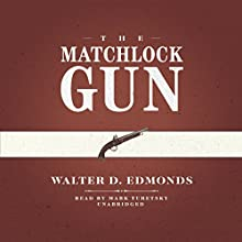The Matchlock Gun (       UNABRIDGED) by Walter D. Edmonds Narrated by Mark Turetsky