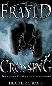 Frayed Crossing: A Supernatural Romance Novel by Heather Choate ebook deal