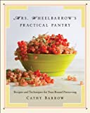 img - for Mrs. Wheelbarrow's Practical Pantry: Recipes and Techniques for Year-Round Preserving book / textbook / text book