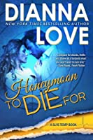 Honeymoon To Die For (Slye Temp) (Volume 3)
