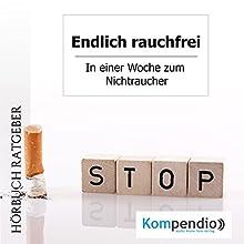Endlich rauchfrei: In einer Woche zum Nichtraucher Hörbuch von Robert Sasse, Yannick Esters Gesprochen von: Yannick Esters