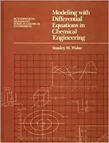 modeling with differential equations in chemical engineering walas pdf