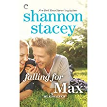 Falling for Max (       UNABRIDGED) by Shannon Stacey Narrated by Lauren Fortgang