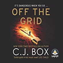 Off the Grid: Joe Pickett, Book 16 Audiobook by C. J. Box Narrated by David Chandler
