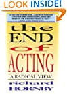 The End of Acting: A Radical View (Applause Books)
