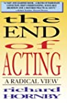 The End of Acting: A Radical View (Ap...