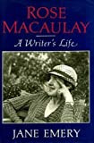 Rose MacAulay: A Writer's Life
