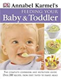 Annabel Karmel Feeding Your Baby and Toddler