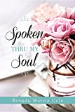 img - for Spoken Thru My Soul book / textbook / text book
