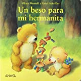 Un beso para mi hermanita / A Kiss for my Little Sister (Primeros Lectores) (Spanish Edition)
