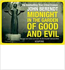 Midnight In The Garden Of Good And Evil A Savannah Story Author John Berendt Nov 2011