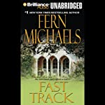 Fast Track: The Sisterhood, Book 10 (Rules of the Game, Book 3) (       UNABRIDGED) by Fern Michaels Narrated by Laural Merlington
