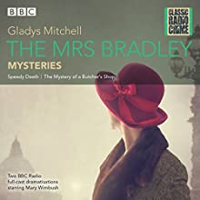The Mrs Bradley Mysteries: Classic Radio Crime Radio/TV Program by Gladys Mitchell Narrated by Mary Winbush, Leslie Phillips,  Full Cast