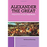 Alexander the Great: Adapted from the Play of Jean Racineby Richard Bunning