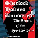 The Return of the Speckled Band: A Sherlock Holmes Uncovered Tale, Book 12 Audiobook by Steven Ehrman Narrated by Patrick Conn