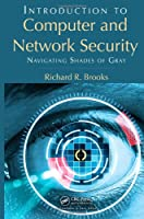 Introduction to Computer and Network Security: Navigating Shades of Gray Front Cover