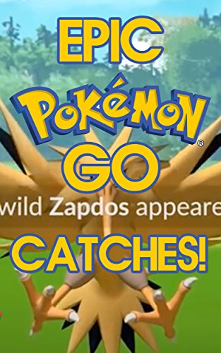 POKEMON GO CATCHES RELEASED!: HARDEST CATCHES OF GEN 2 POKEMON RELEASED WORLD FIRSTS! (POKEMON SCREENSHOTS Book 12)