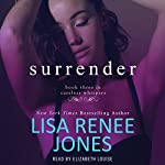 Surrender: Careless Whispers, Book 3 | Lisa Renee Jones