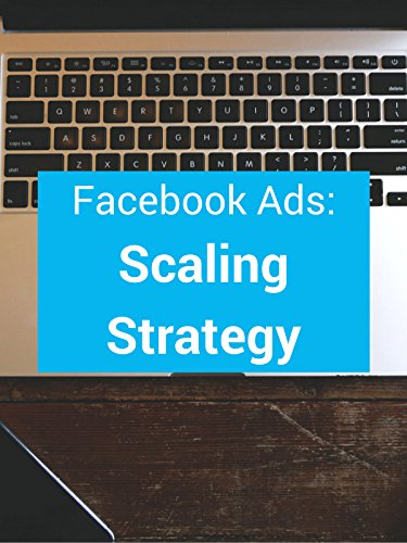 Facebook Ads: Scaling Strategy