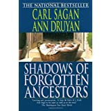 Shadows of Forgotten Ancestors ~ Carl Sagan