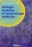 echange, troc Anne-Sophie Diamante, Nathalie Ferry - Lexique de biologie humaine et terminologie médicale