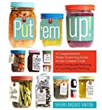 img - for [ Put 'em Up!: A Comprehensive Home Preserving Guide for the Creative Cook, from Drying and Freezing to Canning and Pickling Vinton, Sherri Brooks ( Author ) ] { Paperback } 2010 book / textbook / text book