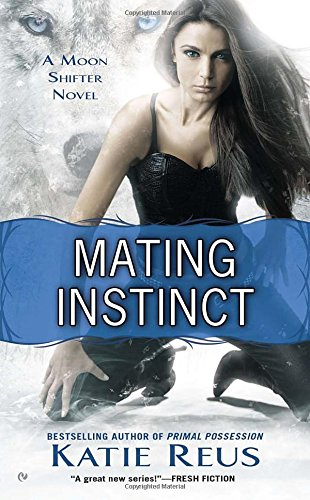 Image of Mating Instinct: A Moon Shifter Novel (Moon Shifter Series)