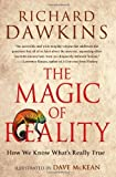 The Magic of Reality: How We Know What's Really True: Written by Richard Dawkins, 2012 Edition, (Reprint) Publisher: Free Press [Paperback]