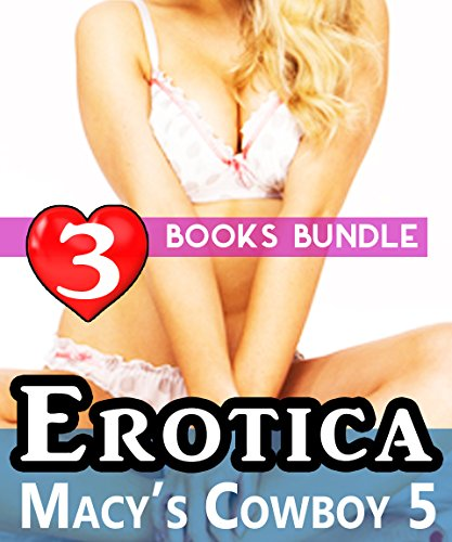 erotica-macys-cowboy-5-3-books-special-bundle-mystery-hot-girl-lonely-wife-erotica-sex-stories-engli