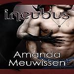 Incubus: The Incubus Saga, Book 1 | Amanda Meuwissen