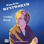 Ladies' Bane (       UNABRIDGED) by Patricia Wentworth Narrated by Diana Bishop