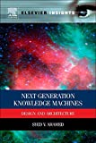 img - for Next Generation Knowledge Machines: Design and Architecture (Elsevier Insights) book / textbook / text book