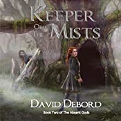 Keeper of the Mists: Book Two of The Absent Gods | David Debord