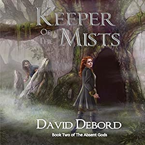 Keeper of the Mists: Book Two of The Absent Gods | [David Debord]
