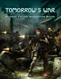 Tomorrow's War (Science Fiction Wargaming Rules)