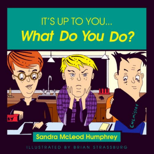 It's Up to You... What Do You Do?: Sandra Mcleod Humphrey, Brian Strassburg: 9781573922630: Amazon.com: Books